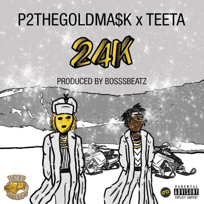 P2 The GoldMa$k- 24K Ft. The Teeta (Prod. Bosssbeatz) A NTRL Exclusive