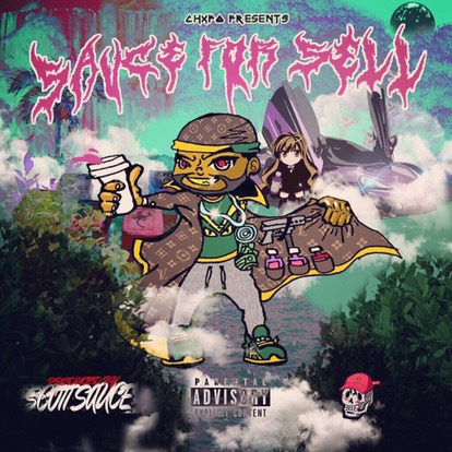 CHXPO PRESENTS- SAUCE FOR SELL (Prod. Scott Sauce)