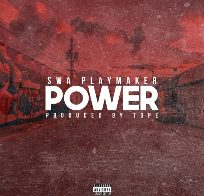 Swa Playmaker – Power (Prod. By TOPE)