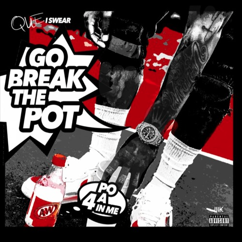 "Go Break The Pot Listening To Que's ""I Swear"""