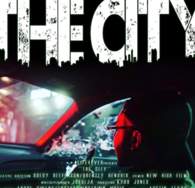 "Austin talent @OfficialJSoulja delivers a new video ""The City"""