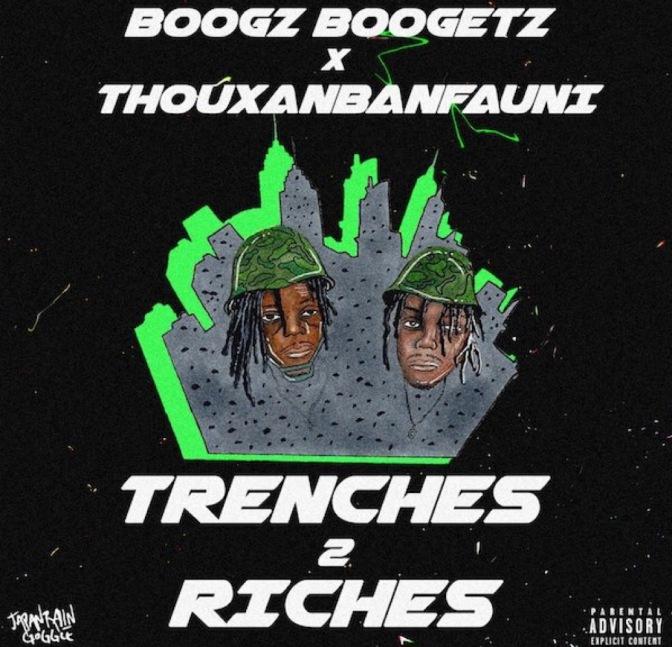 Boogz Boogetz f. ThouxanbandFauni – Trenches 2 Riches