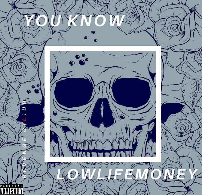 LowLifeMoney – You Know (Produced By M1Darton)