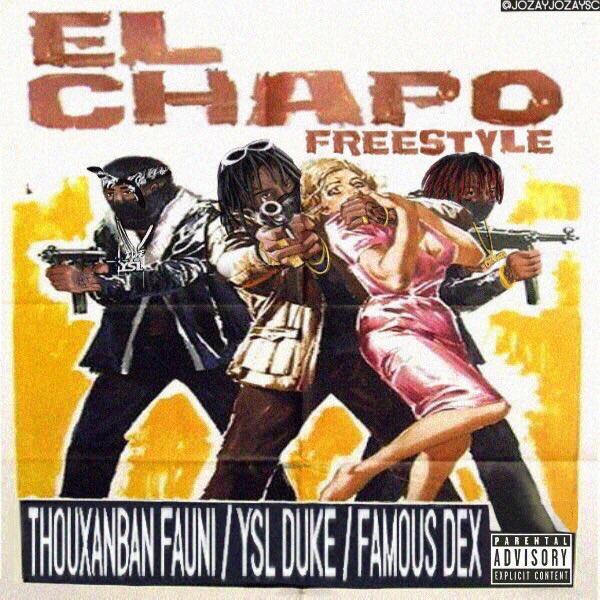 THOUXANBANFAUNI- El Chapo Freestyle (Ft. Famous Dex & YSL Duke)