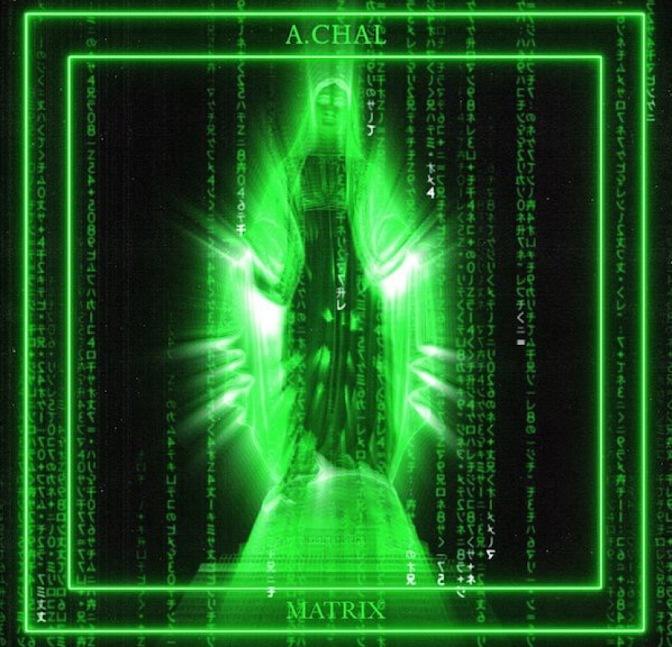 A.Chal – Matrix