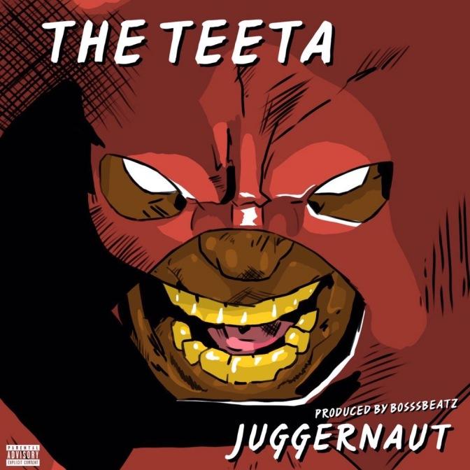 The Teeta- Juggernaut Freestyle (Prod. BosssBeatz)