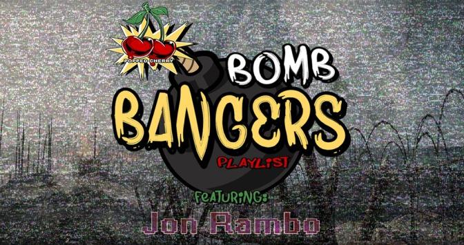 Popped Cherry Bomb Bangers Featuring DJ Jon Rambo