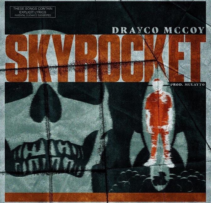 Drayco McCoy – Sky Rocket