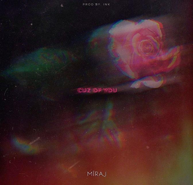 MĪRAJ – Cuz of You