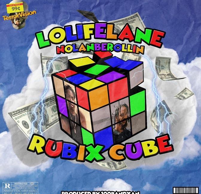 Lo Life Lane & Nolanberollin – Rubix Cube (Prod. By 100 Band Xan)