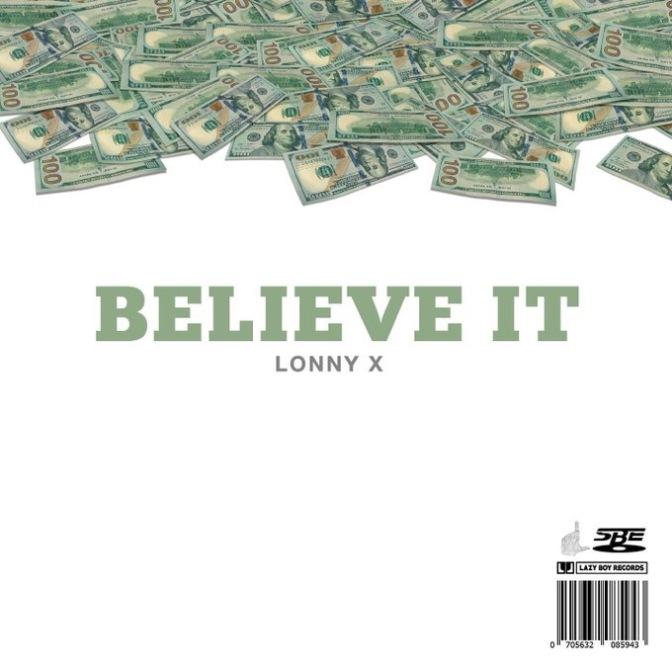Lonny X – Believe It (Prod. By Gravez Music)