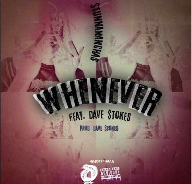 Stunnaman Chas Feat. Dave $tokes – Whenever