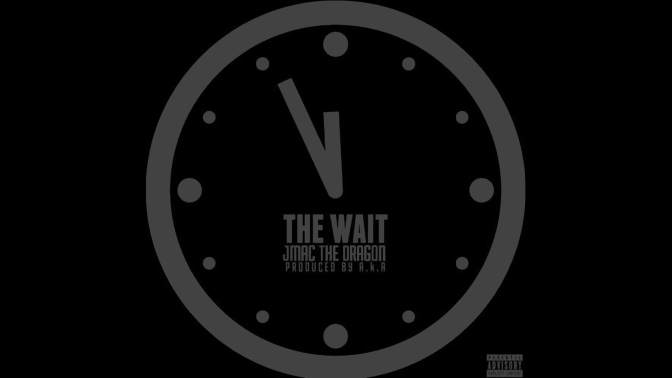 JMAC The Dragon – The Wait (Prod. A.K.A.)
