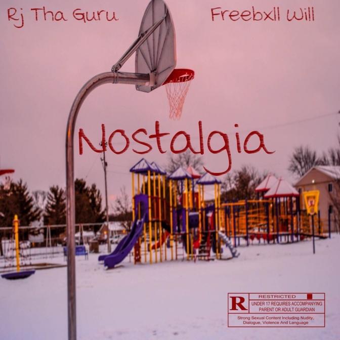 """""""Nostalgia""""- Rj Tha Guru ft FreeBxll Will (prod. tredyboi1hunna)"""