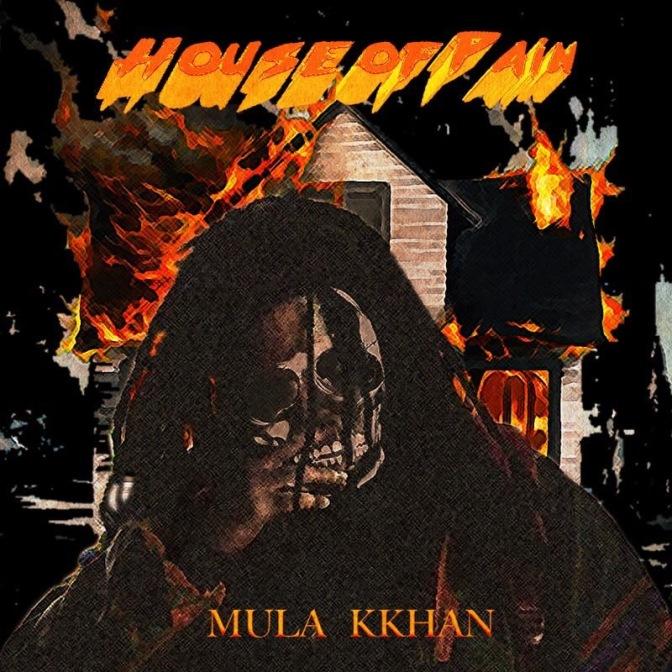 Mula Kkhan – House Of Pain (Prod. Suni Vega)