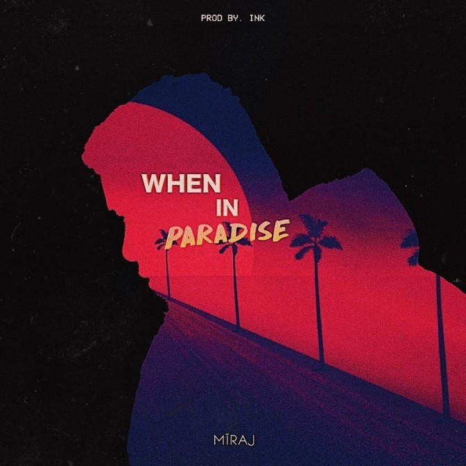 MĪRAJ -When In Paradise