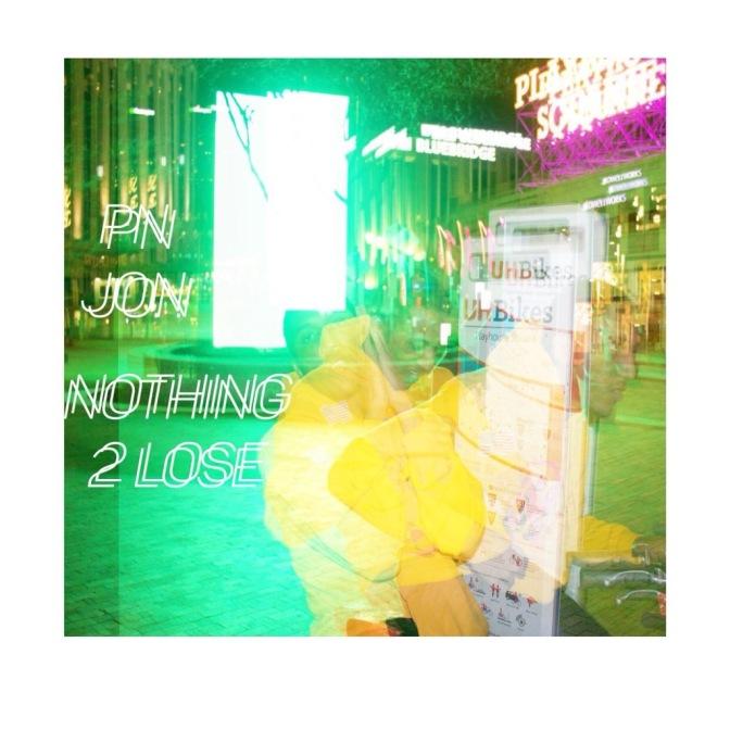 PN Jon – Nothing 2 Lose