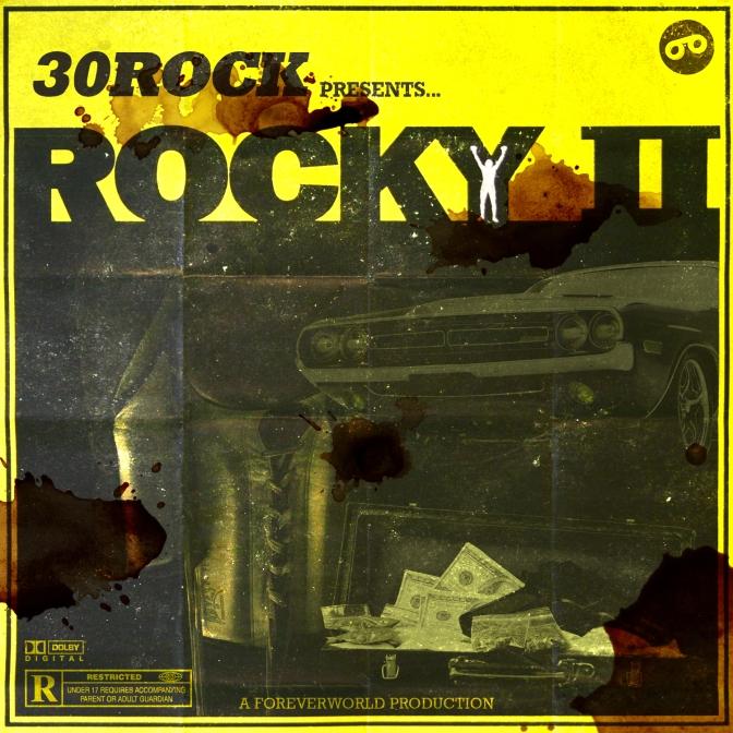 30Rock – Rocky II (Mixtape)