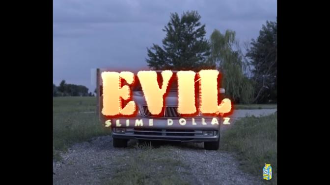 Slime Dollaz – Evil (Official Video)
