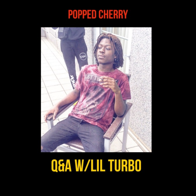 Popped Cherry Q&A With Lil Turbo
