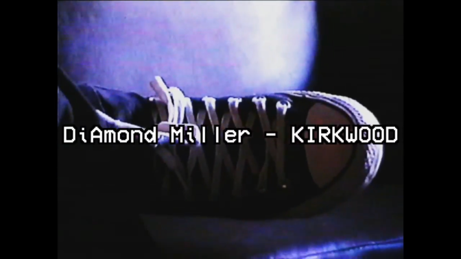 DiAmond Miller – Kirkwood (Official Video)