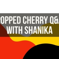 Popped Cherry Q&A W/ Shanika The Creator Of Broke2Dope