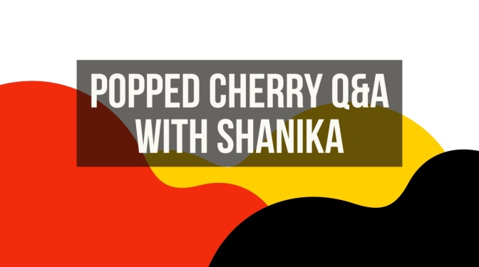 Popped Cherry Q&A W/ Shanika The Creator Of Broke2Dope